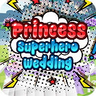 Princess Superhero Wedding 游戏