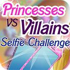 Princesses vs. Villains: Selfie Challenge 游戏