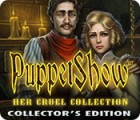 PuppetShow: Her Cruel Collection Collector's Edition 游戏