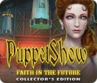 PuppetShow: Faith in the Future Collector's Edition 游戏