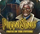 PuppetShow: Faith in the Future 游戏