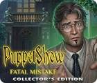 PuppetShow: Fatal Mistake Collector's Edition 游戏