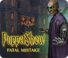 PuppetShow: Fatal Mistake 游戏