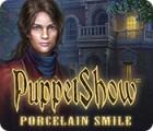 PuppetShow: Porcelain Smile 游戏