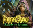 Puppetshow: Return to Joyville 游戏