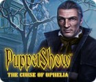 PuppetShow: The Curse of Ophelia 游戏