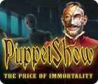 PuppetShow: The Price of Immortality Collector's Edition 游戏