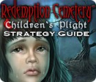 Redemption Cemetery: Children's Plight Strategy Guide 游戏