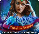 Reflections of Life: Call of the Ancestors Collector's Edition 游戏