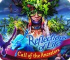 Reflections of Life: Call of the Ancestors 游戏
