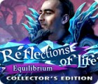 Reflections of Life: Equilibrium Collector's Edition 游戏