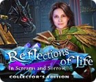 Reflections of Life: In Screams and Sorrow Collector's Edition 游戏