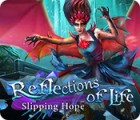 Reflections of Life: Slipping Hope 游戏