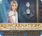 Reincarnations: Back to Reality Strategy Guide 游戏