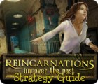 Reincarnations: Uncover the Past Strategy Guide 游戏