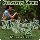 Return to Mysterious Island 2: Mina's Fate Strategy Guide 游戏