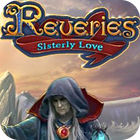Reveries: Sisterly Love Collector's Edition 游戏