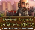 Revived Legends: Road of the Kings Collector's Edition 游戏