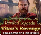 Revived Legends: Titan's Revenge Collector's Edition 游戏