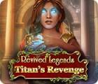 Revived Legends: Titan's Revenge 游戏