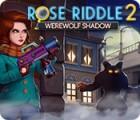 Rose Riddle 2: Werewolf Shadow 游戏