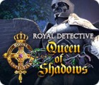 Royal Detective: Queen of Shadows 游戏