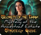 Secrets of the Dark: Mystery of the Ancestral Estate Strategy Guide 游戏
