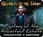 Secrets of the Dark: Mystery of the Ancestral Estate Collector's Edition 游戏