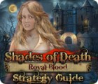 Shades of Death: Royal Blood Strategy Guide 游戏