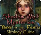 Shadow Wolf Mysteries: Bane of the Family Strategy Guide 游戏