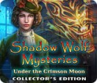 Shadow Wolf Mysteries: Under the Crimson Moon Collector's Edition 游戏