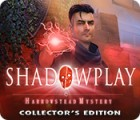 Shadowplay: Harrowstead Mystery Collector's Edition 游戏