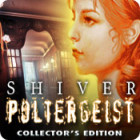 Shiver: Poltergeist Collector's Edition 游戏