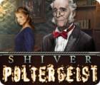 Shiver: Poltergeist 游戏