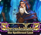 Shrouded Tales: The Spellbound Land 游戏