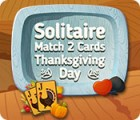 Solitaire Match 2 Cards Thanksgiving Day 游戏