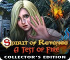 Spirit of Revenge: A Test of Fire Collector's Edition 游戏