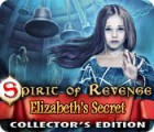 Spirit of Revenge: Elizabeth's Secret Collector's Edition 游戏
