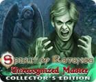 Spirit of Revenge: Unrecognized Master Collector's Edition 游戏