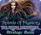 Spirits of Mystery: The Dark Minotaur Strategy Guide 游戏