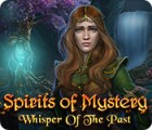 Spirits of Mystery: Whisper of the Past 游戏