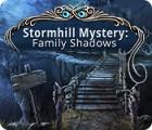 Stormhill Mystery: Family Shadows 游戏