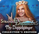 Stranded Dreamscapes: The Doppelganger Collector's Edition 游戏