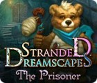 Stranded Dreamscapes: The Prisoner 游戏