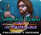 Subliminal Realms: The Masterpiece Collector's Edition 游戏