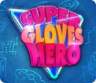 Super Gloves Hero 游戏