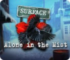Surface: Alone in the Mist 游戏