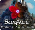 Surface: Mystery of Another World 游戏