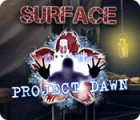 Surface: Project Dawn 游戏