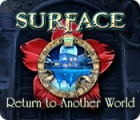Surface: Return to Another World 游戏